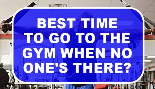 Best Time to Go to The Gym When No One There
