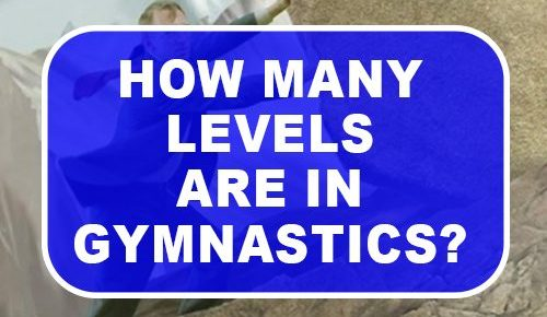 How Many Levels Are In Gymnastics