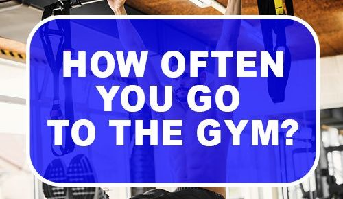 How often you go to the gym