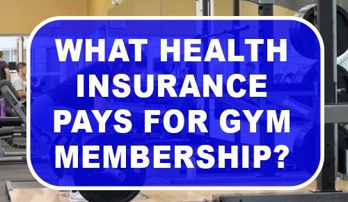 What Health Insurance Pays For Gym Membership