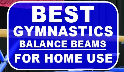 Best Gymnastics Balance Beams For Home Use