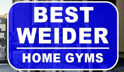 Best Weider Home Gyms
