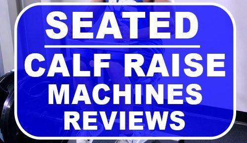 Seated Calf Raise Machines